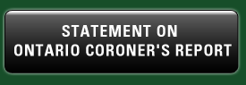 Statement on Ontario Coroner's Report